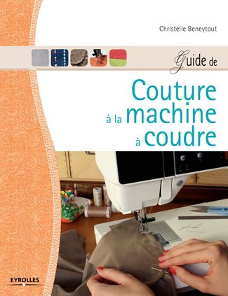 guide de couture a la machine à coudre de Christelle Beneytout