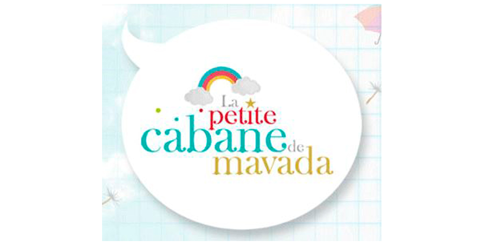 —- La Petite Cabane de Mavada